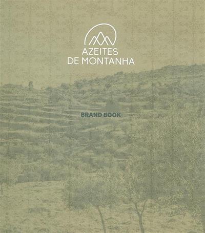Brand book - azeites de montanha (Daniel Raposo, Mariana Amaral, João Neves)