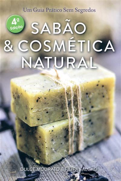 Sabão & cosmética natural (Dulce Mourato, Filipa Falcão)