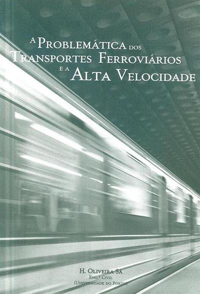 A problemática dos transportes ferroviários e a alta velocidade (H. Oliveira Sá)