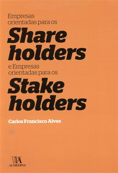 Empresas orientadas para os Shareholders e empresas orientadas para os Stakeholders (Carlos Francisco Alves)