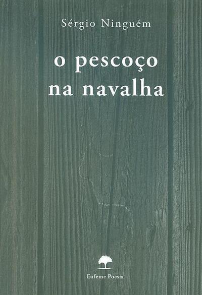 O pescoço na navalha (Sérgio Ninguém)