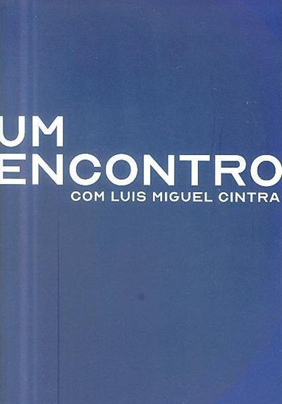 Um encontro (com Luis Miguel Cintra)