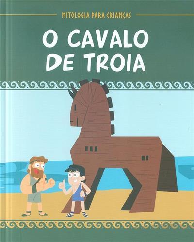 O cavalo de Troia (Eduardo Acín Dal Maschio, Carla Pascual Roig)
