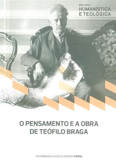 O pensamento e a obra de Teófilo Braga (António Martins da Costa... [et al.])