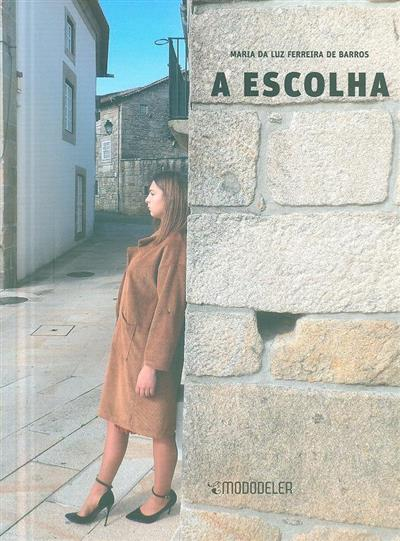 A escolha (Maria da Luz Ferreira de Barros)