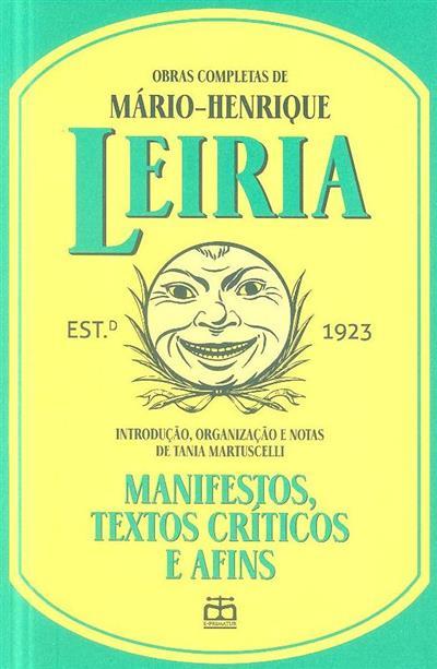 Manifestos, textos críticos e afins (Mário-Henrique Leiria)