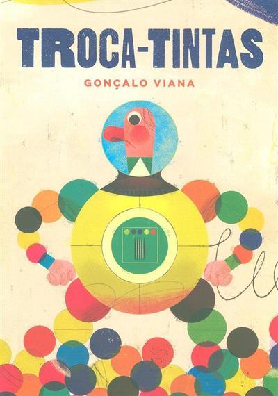 Troca-tintas (texto e il. Gonçalo Viana)