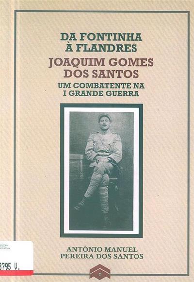 Da Fontinha à Flandres (António Manuel Pereira dos Santos)
