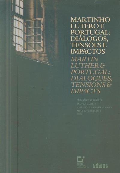 Martinho Lutero e Portugal (coord. cient. Edite Martins Alberto... [et al.])