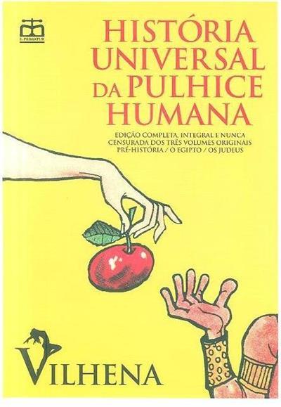 História universal da pulhice humana (Vilhena)