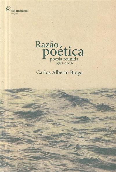 Razão poética (Carlos Alberto Braga)