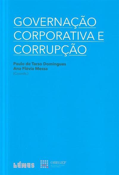 Governação corporativa e corrupção (coord. Paulo de Tarso Domingues, Ana Flávia Messa)