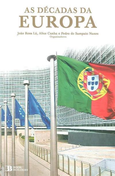 As décadas da Europa (org. João Rosa Lã, Alice Cunha, Pedro de Sampaio Nunes)