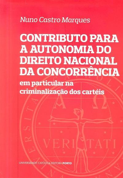 Contributo para a autonomia do direito nacional da concorrência (Nuno Castro Marques)