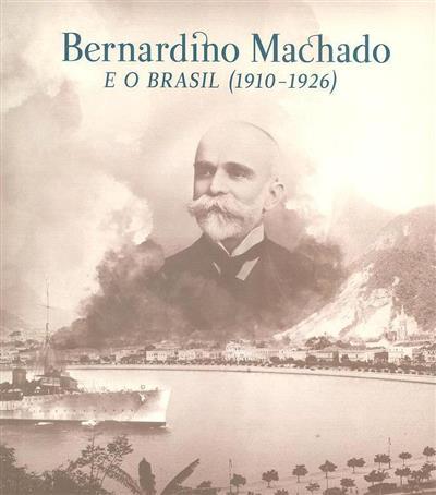 Bernardino Machado e o Brasil (coord. cient. Norberto Ferreira da Cunha)