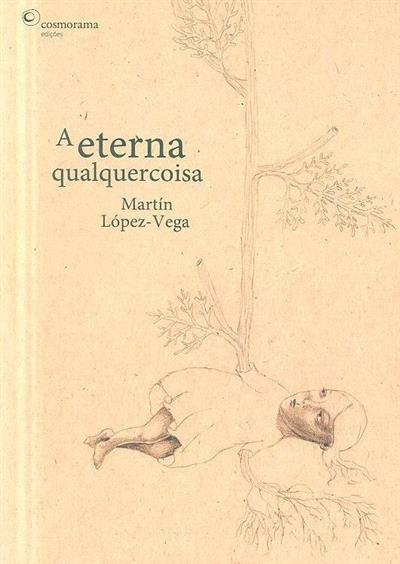 A eterna qualquercoisa (Martín López-Vega)