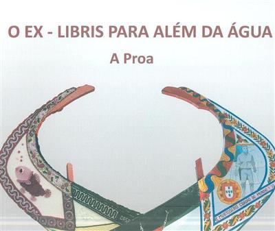 O ex-líbris para além da água (Rosa Duarte, Maria da Ascensão Rodrigues, Caridade Louvado)