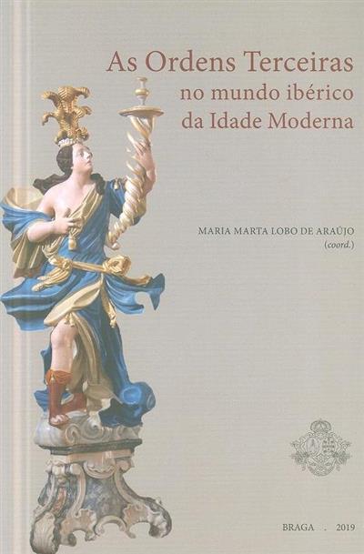 As ordens terceiras no mundo ibérico da Idade Moderna (Maria Antónia Lopes... [et al.])