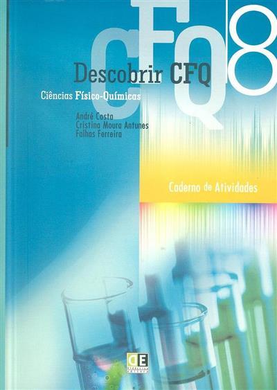 Descobrir CFQ (André Costa, Cristina Moura Antunes, Falhas Ferreira)