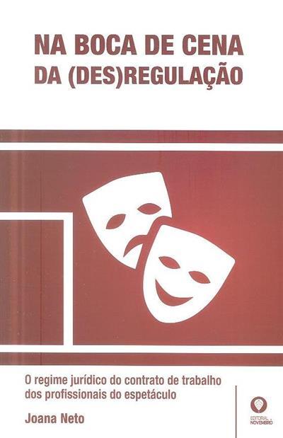 Na boca de cena da (des)regulação (Joana Neto)