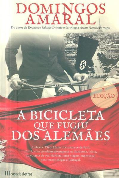 A bicicleta que fugiu dos alemães (Domingos Amaral)