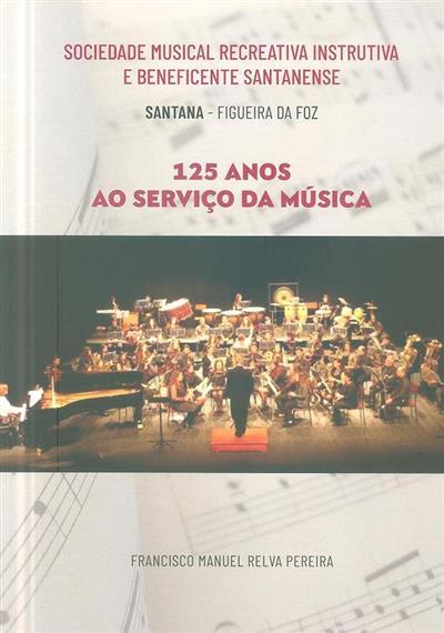 Sociedade Musical Recreativa Instrutiva e Beneficiente Santanense (Francisco Manuel Relva Pereira)