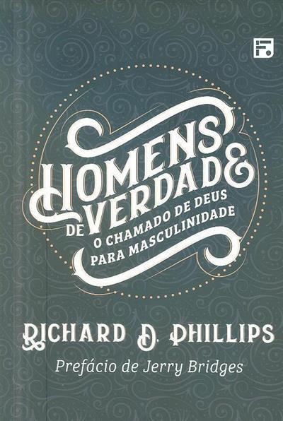 Homens de verdade (Richard D. Phillips)