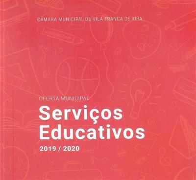 Serviços educativos, 2019-2020 (Câmara Municipal de Vila Franca de Xira - Serviços educativo)