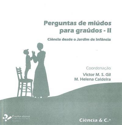 Perguntas de miúdos para graúdos II (Victor M. S. Gil, M. Helena Caldeira)