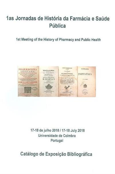 1ªs Jornadas de História da Farmácia e Saúde Pública (Ana Leonor Pereira... [et al.])