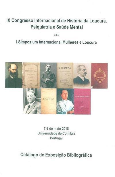 IX Congresso Internacional de História da Loucura, Psiquiatria e Saúde Mental ; (Ana Leonor Pereira... [et al.])
