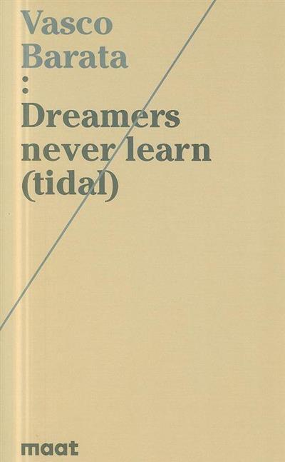Dreamers never learn (tidal) (Vasco Barata)