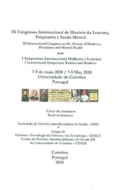 IX Congresso Internacional de História da Loucura, Psiquiatria e Saúde Mental (ed. Ana Leonor Pereira, João Rui Pita, Victoria Bell)