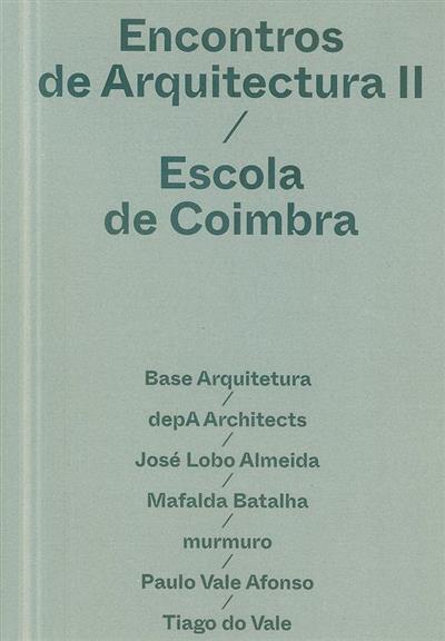 Encontros de arquitectura - Escola de Coimbra (Encontros de Arquitectura II...)