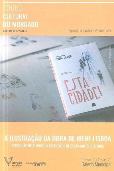 A ilustração da obra de Irene Lisboa (coord. Gisela Antunes Borrego)