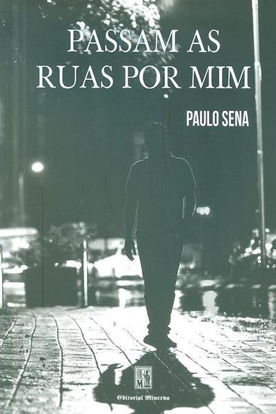 Passam as ruas por mim (Paulo Sena)