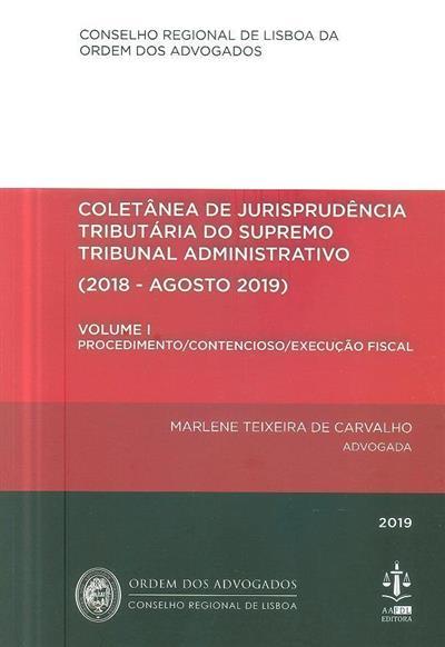 Coletânea de jurisprudência tributária do Supremo Tribunal Administrativo (org. Marlene Teixeira de Carvalho, Conselho Regional de Lisboa da Ordem dos Advogados)