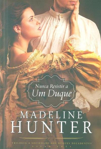 Nunca resistir a um duque (Madeline Hunter)