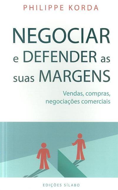 Negociar e defender as suas margens (Philippe Korda)