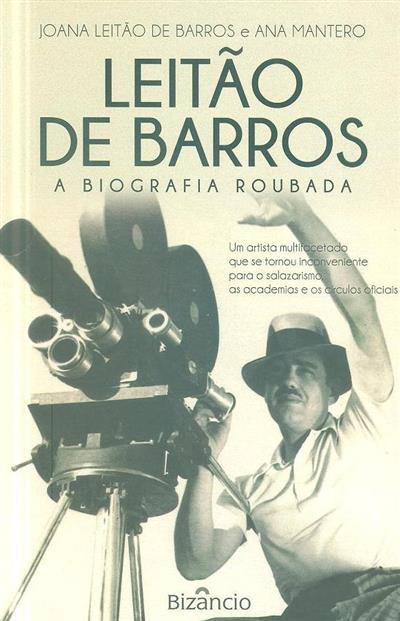 Leitão de Barros, a biografia roubada (Joana Leitão de Barros, Ana Mantero)