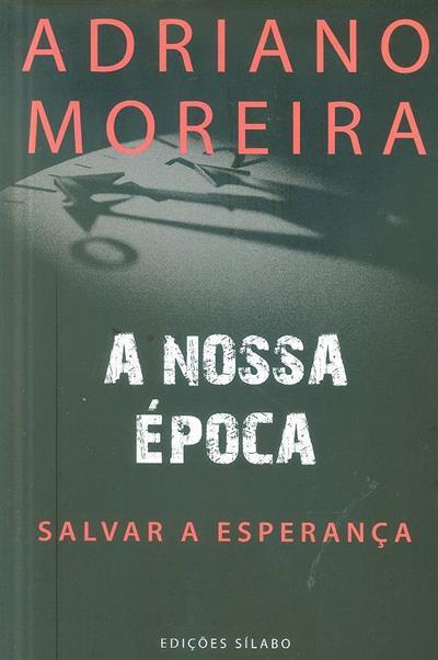 A nossa época (Adriano Moreira)