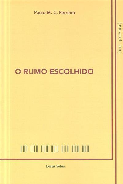 O rumo escolhido (Paulo M. C. Ferreira)