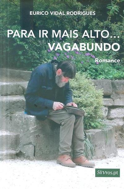 Para ir mais alto...vagabundo (Eurico Vidal Rodrigues)