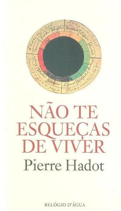Não te esqueças de viver (Pierre Hadot)