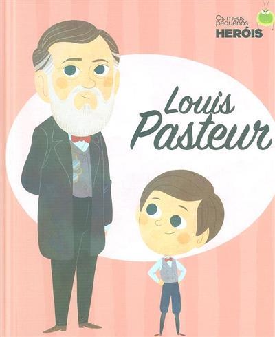 Louis Pasteur (il. Ángel Coronado,  Oriol Roca, Cristian Barbeito)