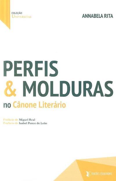 Perfis & molduras no cânone literário (Annabela Rita)