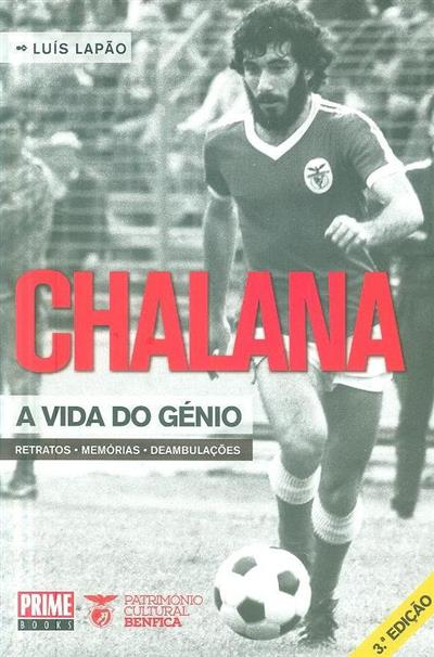 Chalana, a vida do génio (Luís Lapão)