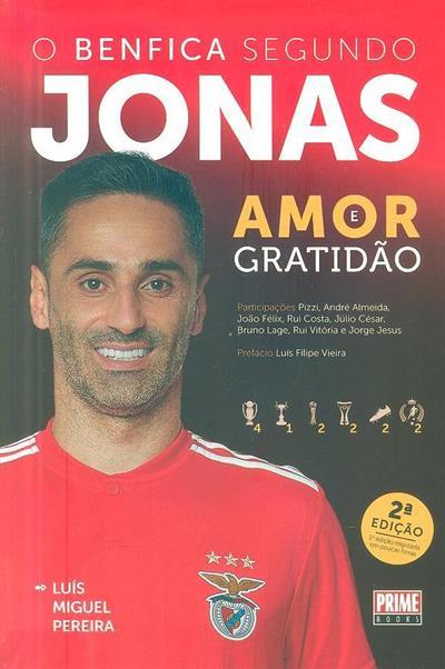 O Benfica segundo Jonas (Jonas Gonçalves Oliveira, Luís Miguel Pereira)