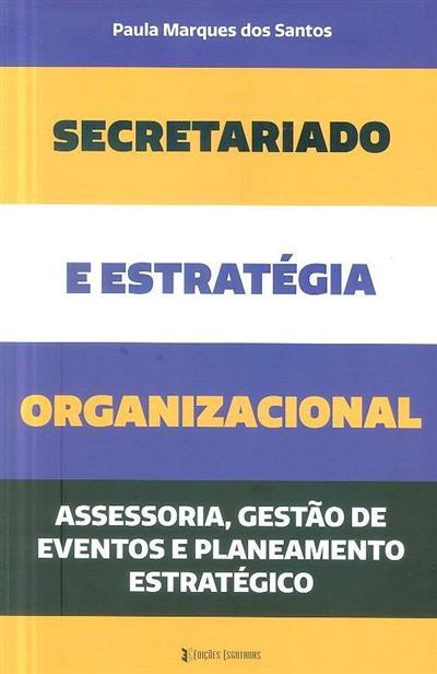 Secretariado e estratégia organizacional (Paula Marques dos Santos)