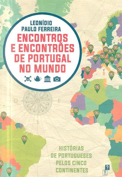 Encontros e encontrões de Portugal no mundo (Leonídio Paulo Ferreira)
